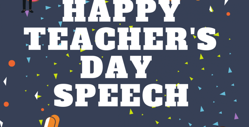 Happy Teacher's Day Speech